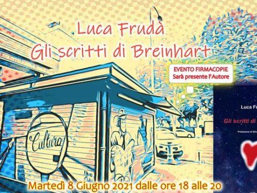 """""""Gli scritti di Breinhart"""" Luca Frudà"""