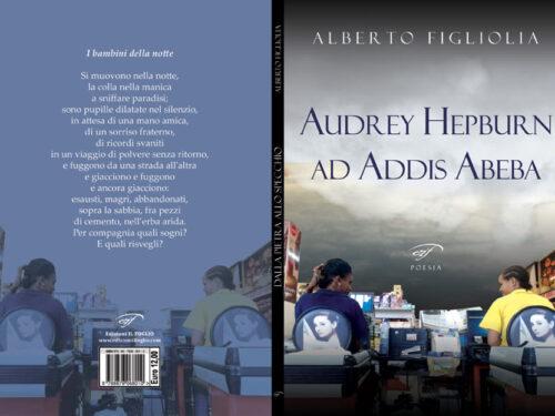 """Sabato 26 giugno, ore 19, presentazione a Varese, via Francesco Daverio 18, di """"Audrey Hepburn ad Addis Abeba""""- ALBERTO FIGLIOLIA"""